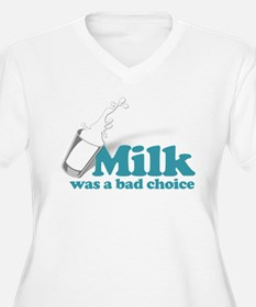 Milk was a Bad Choice T-Shirt