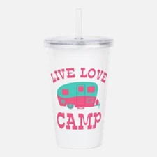 Live Love Camp RV Acrylic Double-wall Tumbler