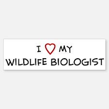 I Love Wildlife Biologist Bumper Bumper Bumper Sticker