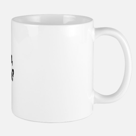 I am a polite young man, may  Mug
