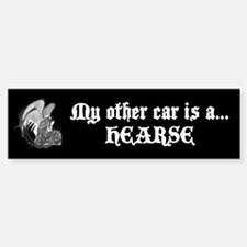 My other car is a hearse Bumper Bumper Sticker
