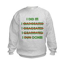 Funny Graduation Sweatshirt