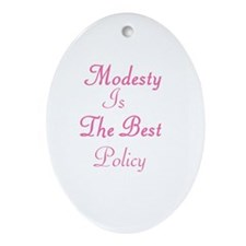 Modesty is the Best Policy Oval Ornament