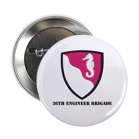 """SSI - 36th Engineer Bde with Text 2.25"""" Button (10"""