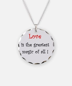 Love is the greatest Magic o Necklace