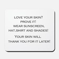 Love Your Skin? Mousepad