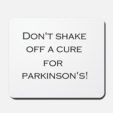 Don't shake off a cure for Parkinsons! Mousepad