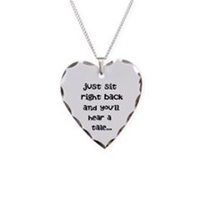 Just sit right back Necklace