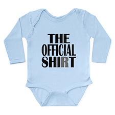 The Official Shi*t Long Sleeve Infant Bodysuit