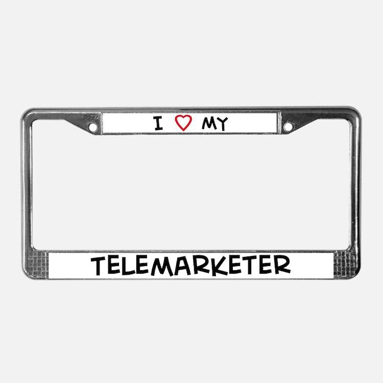 I Love Telemarketer License Plate Frame