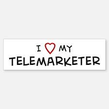 I Love Telemarketer Bumper Bumper Bumper Sticker