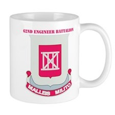 DUI - 62nd Engineer Bn with Text Mug