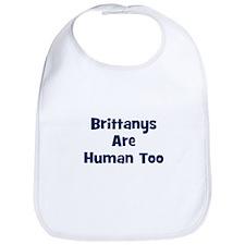 Brittanys Are Human Too Bib