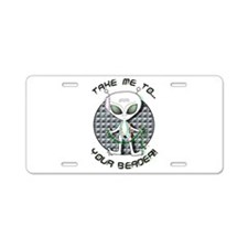 Take Me to Your Beader Aluminum License Plate