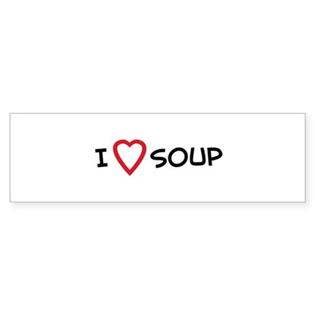 I Love Soup Bumper Sticker