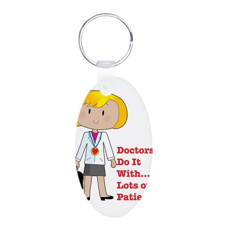 Doctors Do It.... Aluminum Oval Keychain