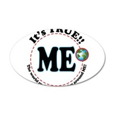 World Revolves Around ME 22x14 Oval Wall Peel