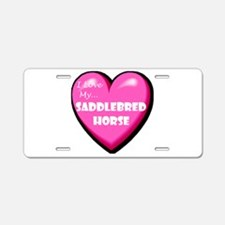 I Love My Saddlebred Horse Aluminum License Plate