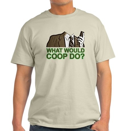 What Would Coop Do? Light T-Shirt
