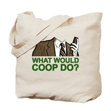 What Would Coop Do? Tote Bag