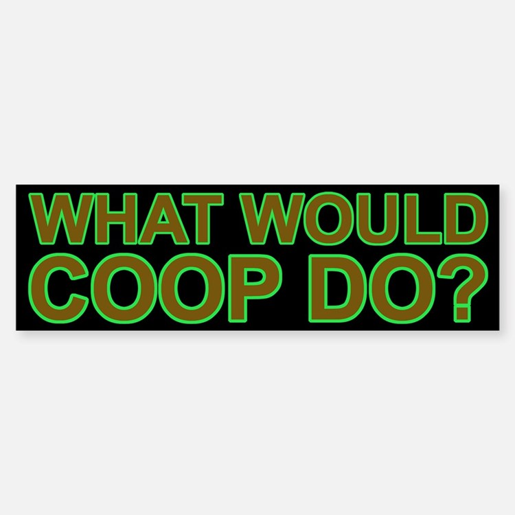 What Would Coop Do? Car Car Sticker