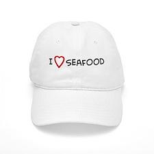 I Love Seafood Baseball Cap