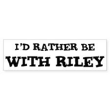 With Riley Bumper Bumper Sticker