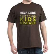 Trust Fund Kids Disease T-Shirt