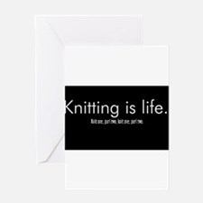Knitting is Life Greeting Card