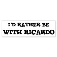 With Ricardo Bumper Bumper Bumper Sticker