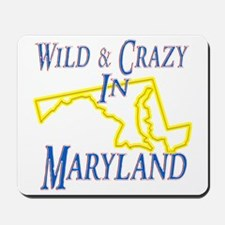 Wild & Crazy in MD Mousepad