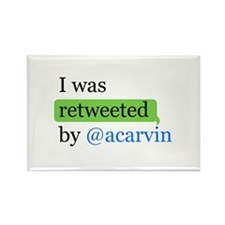 Cute I was retweeted by @acarvin Rectangle Magnet
