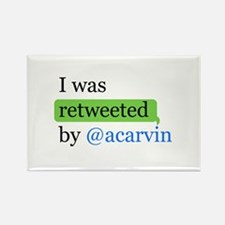 Cute I was retweeted by %40acarvin Rectangle Magnet