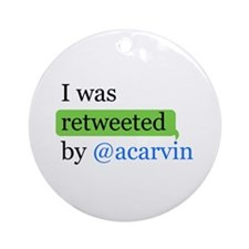 Cute I was retweeted by @acarvin Ornament (Round)