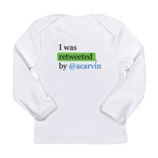 Cute I was retweeted by @acarvin Long Sleeve Infant T-Shirt