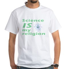 Science IS my religion. Shirt