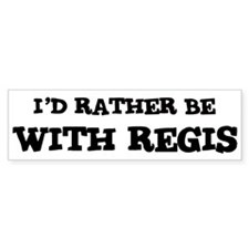 With Regis Bumper Bumper Sticker