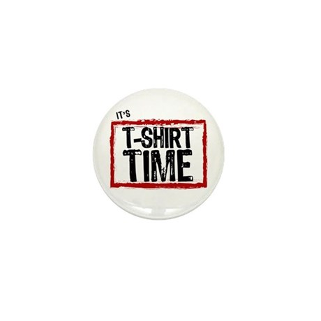 It's T-Shirt Time Mini Button