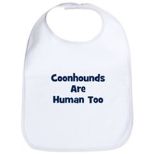 Coonhounds Are Human Too Bib
