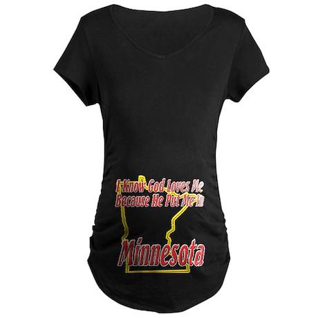 God Loves Me in MN Maternity Dark T-Shirt