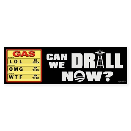 Can We Drill Now? Sticker (Bumper)