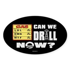 Can We Drill Now? Decal