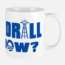 Can We Drill Now? Mug