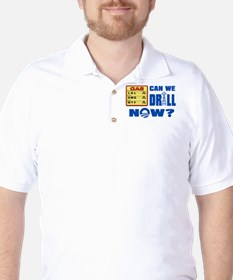 Can We Drill Now? Golf Shirt