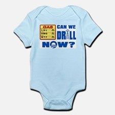 Can We Drill Now? Infant Bodysuit