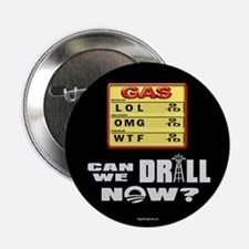"Can We Drill Now? 2.25"" Button (10 pack)"