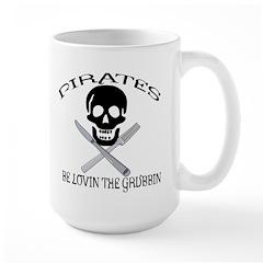 Pirates be lovin the grubbin Mug