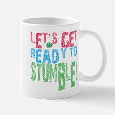 Let's get ready to stumble Mug