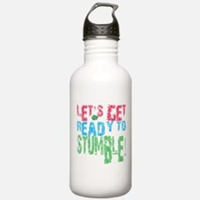 Let's get ready to stumble Water Bottle