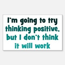 Pessimistic Positive Thinking Decal
